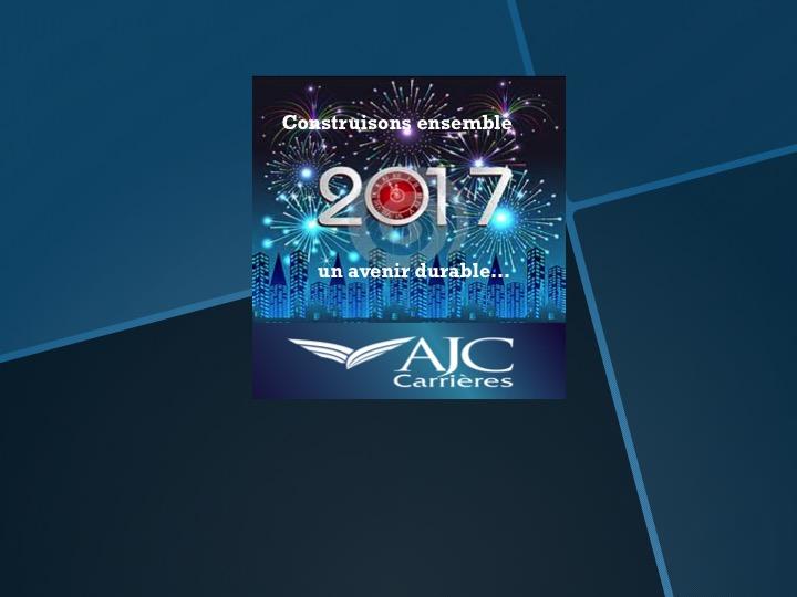 AJC Carrières vous souhaite une belle et heureuse année 2017, avec de belles rencontres et de beaux projets !
